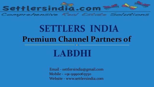 SETTLERS INDIA Premium Channel Partners of LABDHI Email - settlersindia@gmail.com Mobile - +91-9990065550 Website - www.se...