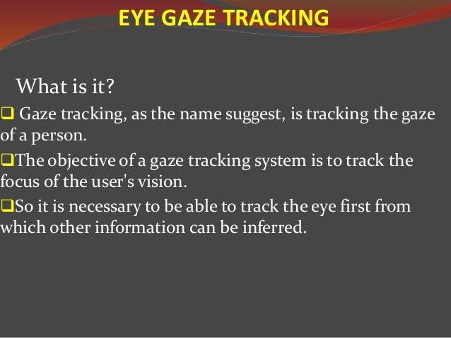 Eye gaze tracking