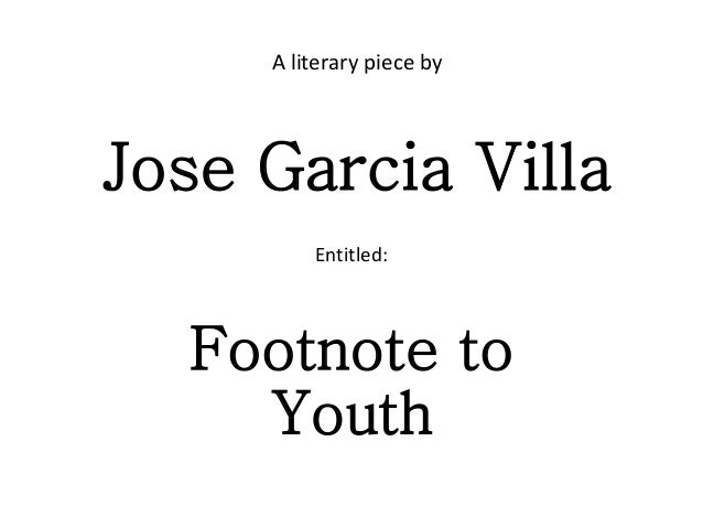A literary piece by Jose Garcia Villa Entitled: Footnote to Youth