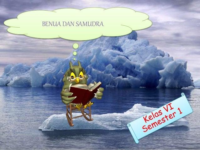 BENUA DAN SAMUDRA