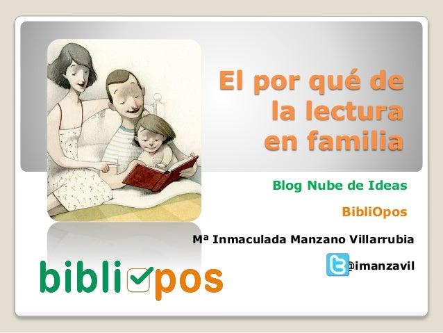 El por qué de la lectura en familia Blog Nube de Ideas BibliOpos Mª Inmaculada Manzano Villarrubia @imanzavil