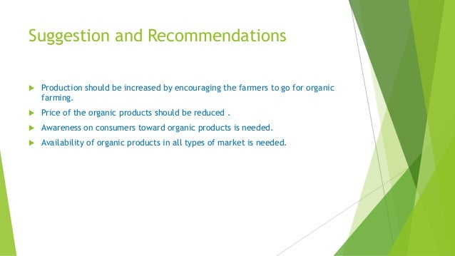 consumer perception towards organic food products Paper is to investigate and examine consumer's perceptions and understand the knowledge towards organic food products and purchase behavior following the literature review the researchers.
