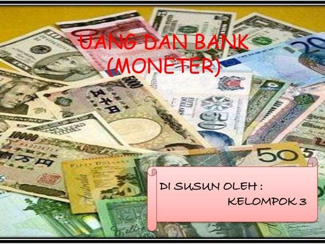 UANG DAN BANK (MONETER) DI SUSUN OLEH : KELOMPOK 3