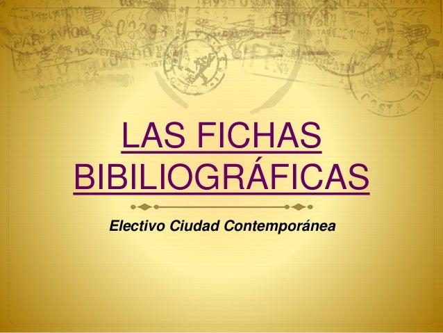 LAS FICHAS BIBILIOGRÁFICAS Electivo Ciudad Contemporánea