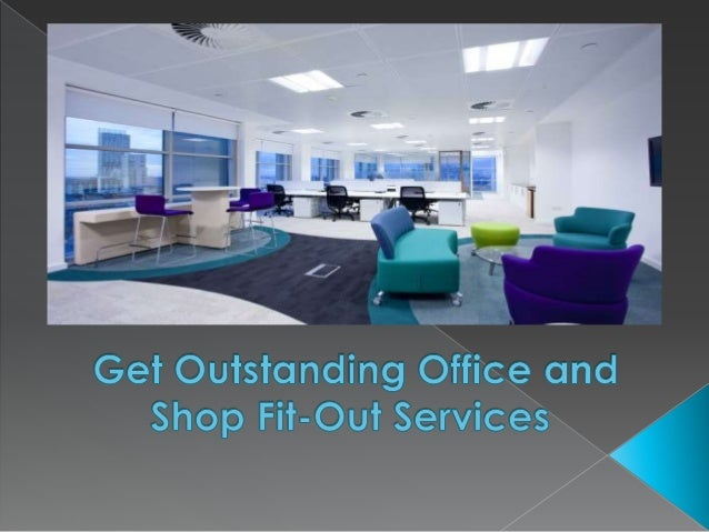 Get Outstanding Office and Shop FitOut Services