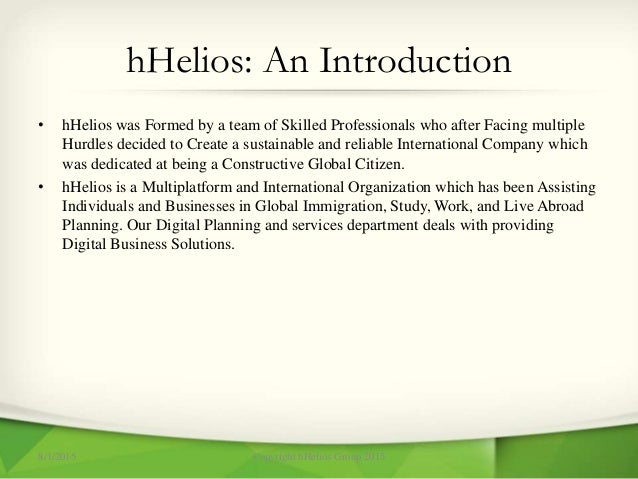 hHelios: An Introduction • hHelios was Formed by a team of Skilled Professionals who after Facing multiple Hurdles decided...