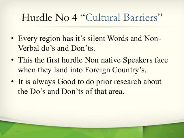"""Hurdle No 4 """"Cultural Barriers"""" • Every region has it's silent Words and Non- Verbal do's and Don'ts. • This the first hur..."""