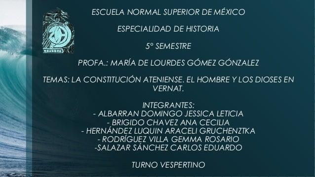 ESCUELA NORMAL SUPERIOR DE MÉXICO ESPECIALIDAD DE HISTORIA 5° SEMESTRE PROFA.: MARÍA DE LOURDES GÓMEZ GÓNZALEZ TEMAS: LA C...