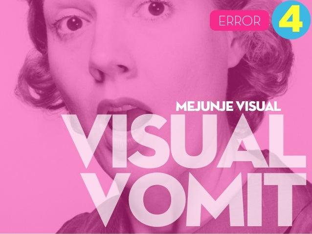 visual vomit 4MISTAKEERROR MEJUNJE VISUAL