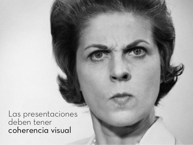 Las presentaciones deben tener coherencia visual