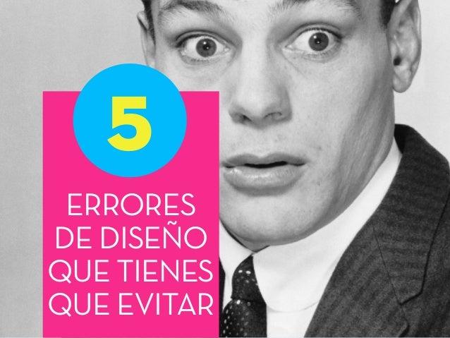SHOCKING DESIGN MISTAKES YOU NEED TO AVOID 5ERRORES DE DISEÑO QUE TIENES QUE EVITAR 5