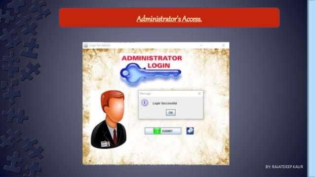 Administrator's Access. BY: RAJATDEEP KAUR