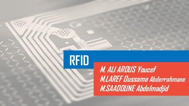 RFID M. ALI AROUS Youcef M.LAREF Oussama Abderrahmane M.SAADOUNE Abdelmadjid