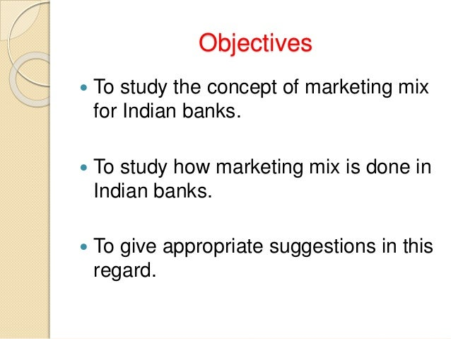 banking marketing mix A marketing approach to banking includes the fol- lowing components or   oriented approach towards formulating a strategy for achieving the.