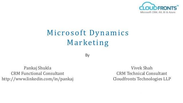 Pankaj Shukla CRM Functional Consultant http://www.linkedin.com/in/pankaj By Vivek Shah CRM Technical Consultant Cloudfron...