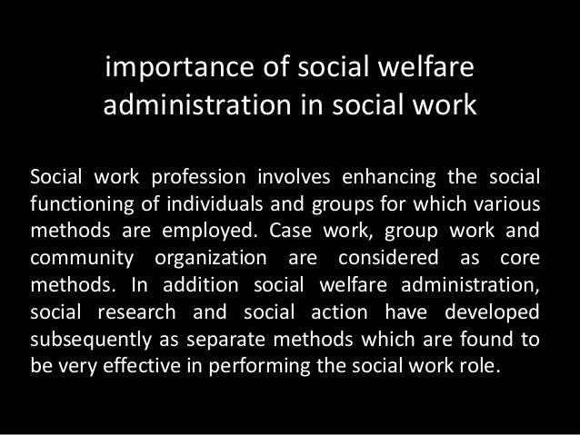 Social welfare administration concept nature and scope.