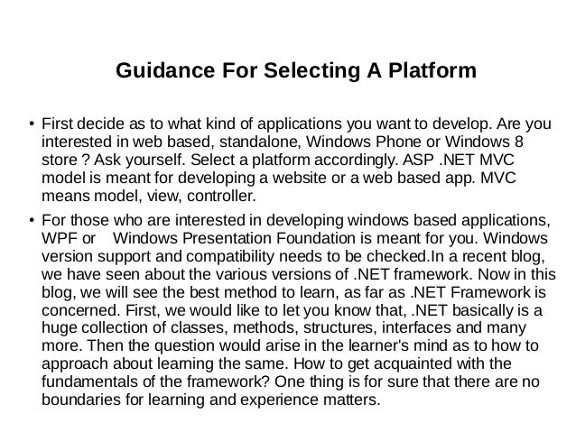 Guidance For Selecting A Platform ● First decide as to what kind of applications you want to develop. Are you interested i...