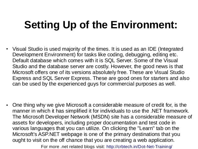 Setting Up of the Environment: ● Visual Studio is used majority of the times. It is used as an IDE (Integrated Development...