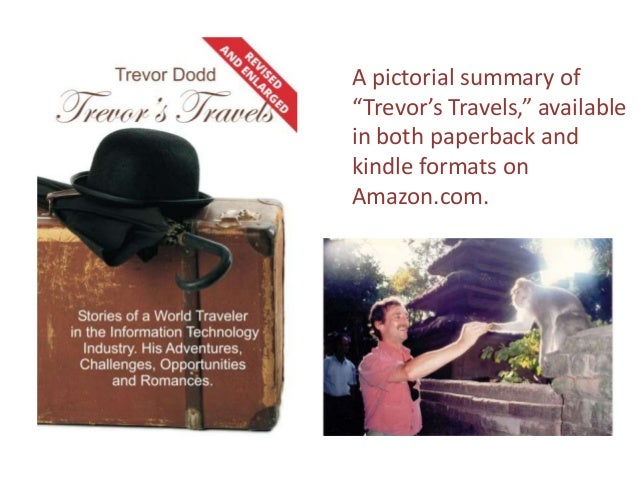 """A pictorial summary of """"Trevor's Travels,"""" available in both paperback and kindle formats on Amazon.com."""