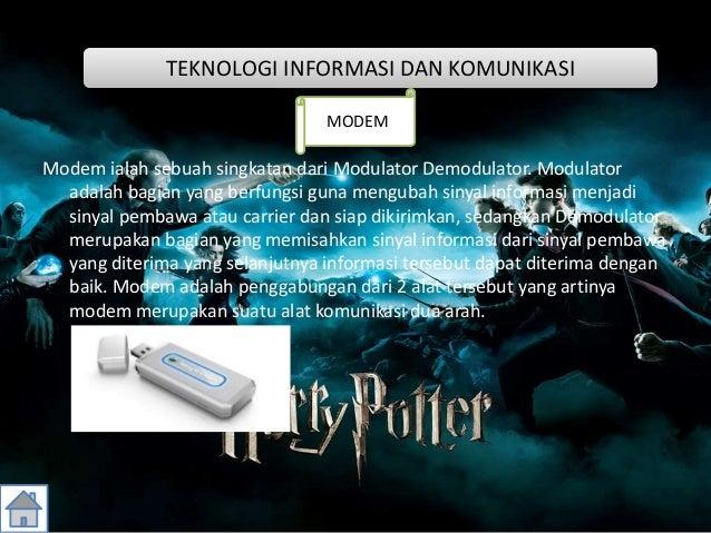 Modem ialah sebuah singkatan dari Modulator Demodulator. Modulator adalah bagian yang berfungsi guna mengubah sinyal infor...