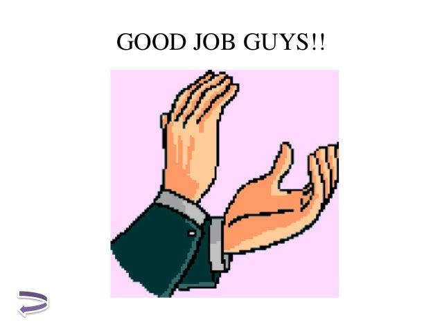 GOOD JOB GUYS!!