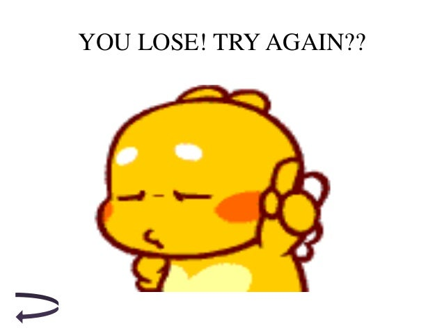 YOU LOSE! TRY AGAIN??
