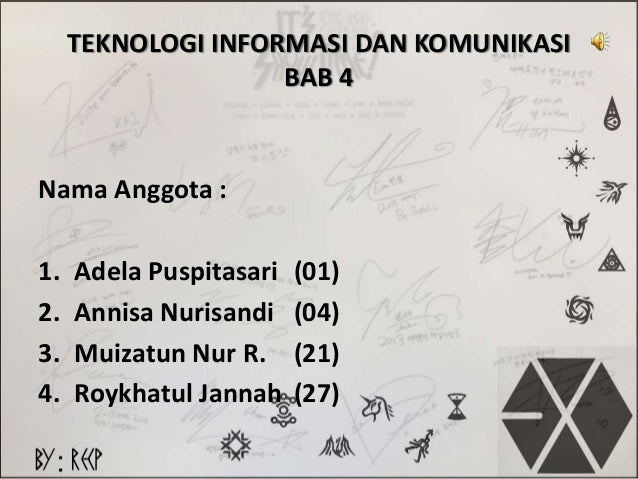 TEKNOLOGI INFORMASI DAN KOMUNIKASI BAB 4 Nama Anggota : 1. Adela Puspitasari (01) 2. Annisa Nurisandi (04) 3. Muizatun Nur...