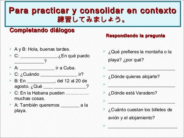 Completando diálogosCompletando diálogos       A y B: Hola, buenas tardes.  C: ________________.¿En qué puedo __________...
