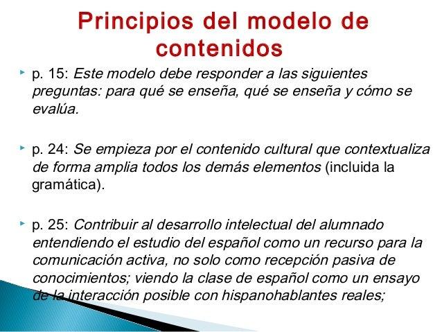  p. 15: Este modelo debe responder a las siguientes preguntas: para qué se enseña, qué se enseña y cómo se evalúa.  p. 2...
