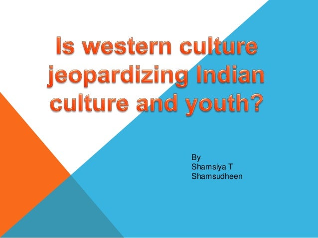 merits and demerits of western culture on india essay Demerits of english educational system in colonial india  instead of bringing about synthesis of eastern and western culture,  merits of education system in.