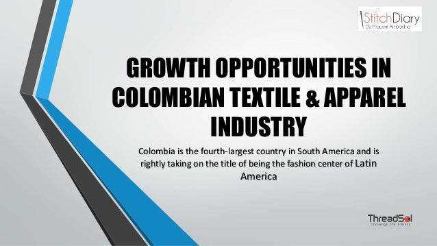 Growth Opportunities In Colombian Textile Apparel Industry