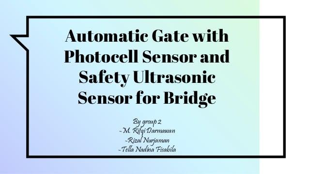 AUTOMATIC GATE WITH PHOTOCELL SENSOR AND ULTRASONIC SENSOR on