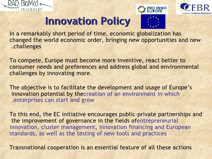 Innovation Policy In a remarkably short period of time, economic globalization has changed the world economic order, bring...