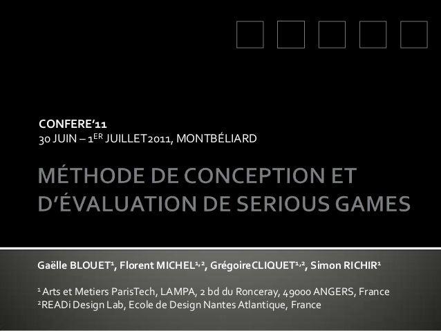 CONFERE'1130 JUIN – 1ER JUILLET2011, MONTBÉLIARDGaëlle BLOUET1, Florent MICHEL1,2, GrégoireCLIQUET1,2, Simon RICHIR11Arts ...