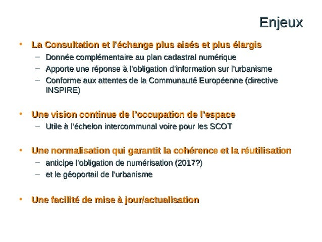 Enjeux •  La Consultation et l'échange plus aisés et plus élargis – Donnée complémentaire au plan cadastral numérique – Ap...