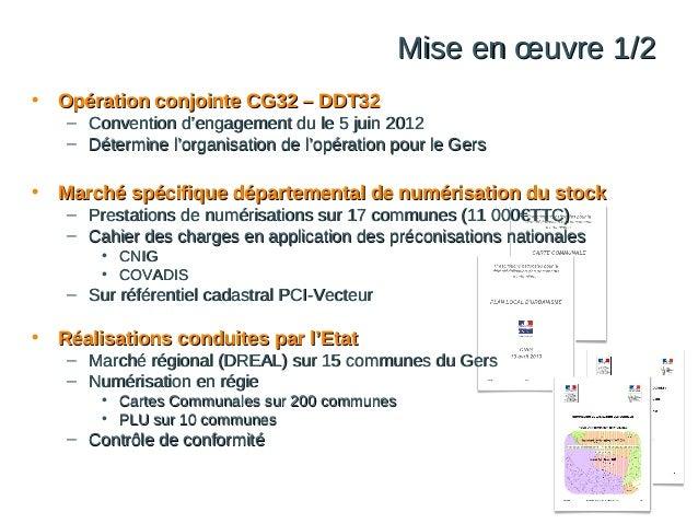 Mise en œuvre 1/2 •  Opération conjointe CG32 – DDT32  – Convention d'engagement du le 5 juin 2012 – Détermine l'organisat...