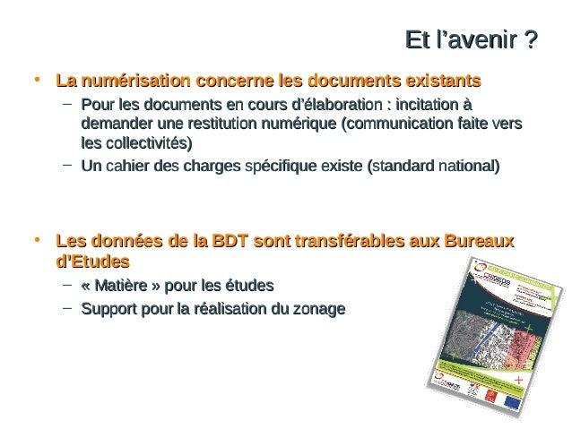 Et l'avenir ? • La numérisation concerne les documents existants – Pour les documents en cours d'élaboration : incitation ...