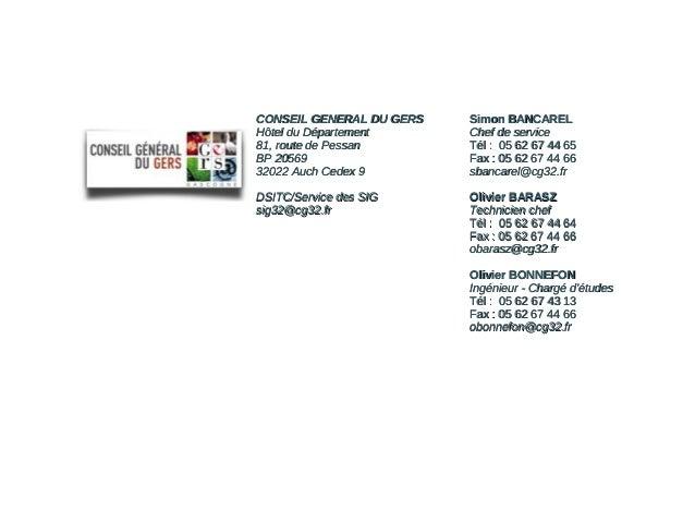 CONSEIL GENERAL DU GERS Hôtel du Département 81, route de Pessan BP 20569 32022 Auch Cedex 9  Simon BANCAREL Chef de servi...
