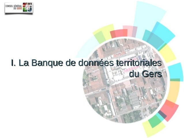 I. La Banque de données territoriales du Gers Diffuser pour Innover