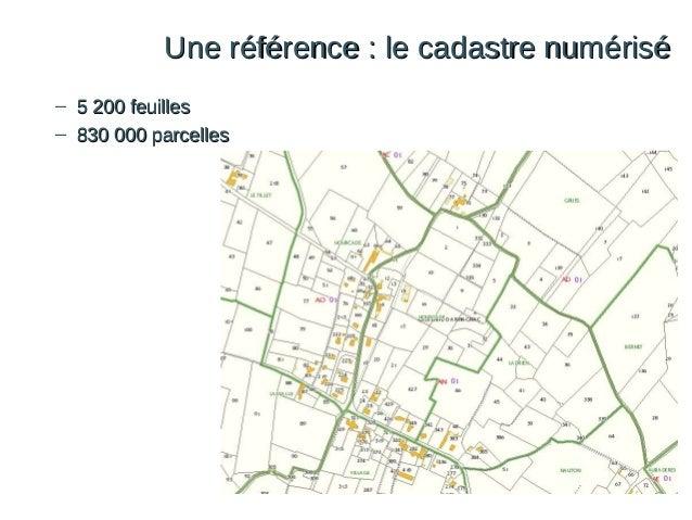 Une référence : le cadastre numérisé – 5 200 feuilles – 830 000 parcelles