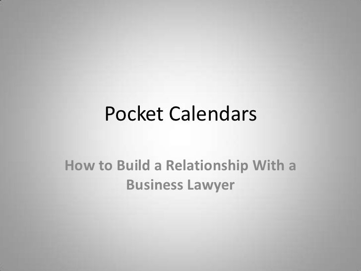 Pocket CalendarsHow to Build a Relationship With a        Business Lawyer