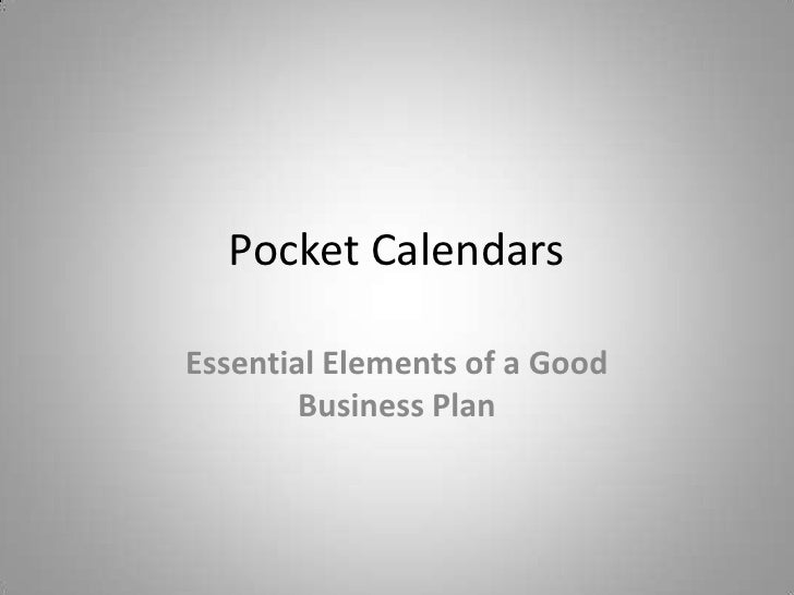 Pocket CalendarsEssential Elements of a Good        Business Plan