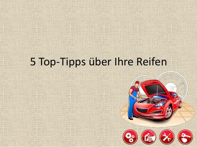 5 Top-Tipps über Ihre Reifen
