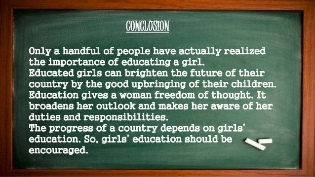 essay on importance of girl child education Girl child's right to education  in their education level education for a girl child is  about the importance of a girl's education and.