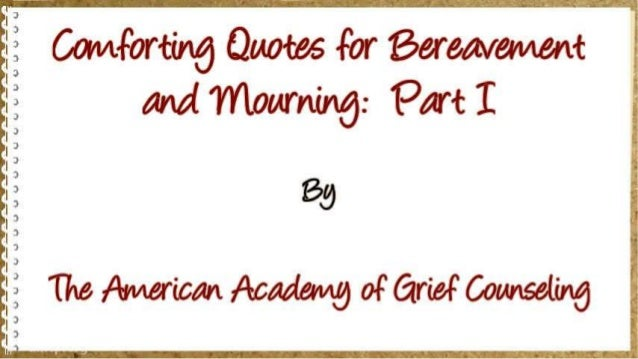 Comforting Quotes For Bereavement And Mourning Part I Delectable Comforting Quotes