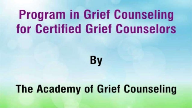 Program in Grief Counseling for Certified Grief Counselors