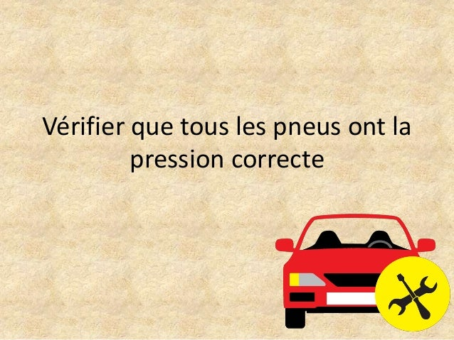 Vérifier que tous les pneus ont la pression correcte