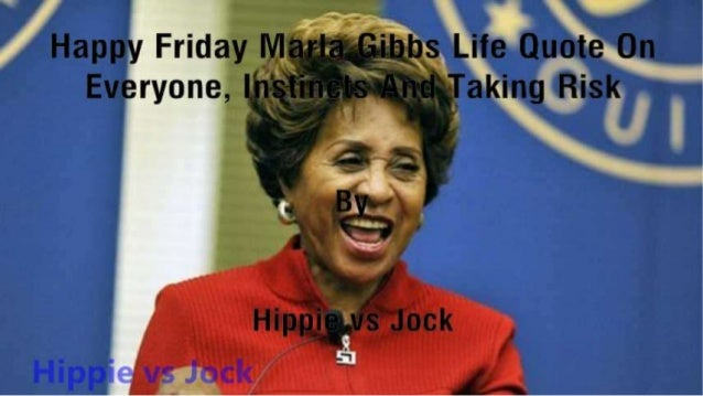 Marla Gibbs Life Quote On Everyone, Instincts And Taking Risk