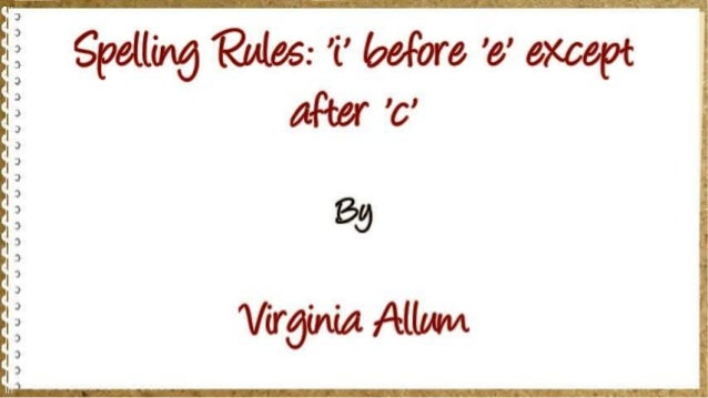 Rules i before e except spelling rules i before e except sciox Image collections