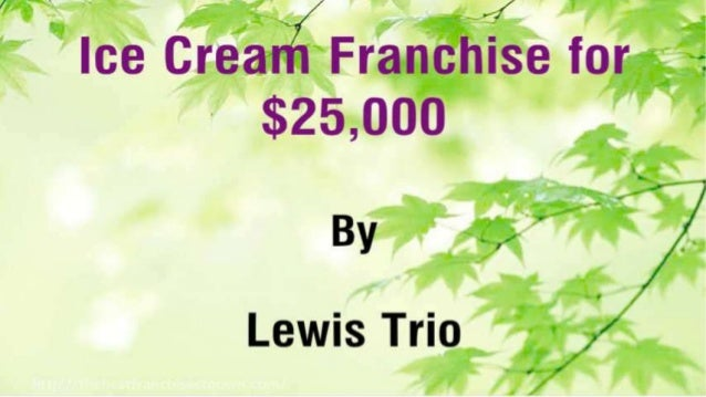 Ice Cream Franchise for $25,000